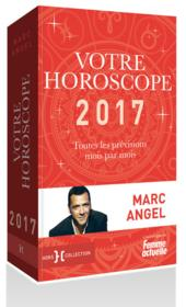 Votre horoscope 2017  - Marc Angel