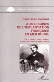 Aux origines de l'implantation française en mer rouge - Couverture - Format classique