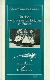 Un siècle de groupes folkloriques en France - Intérieur - Format classique