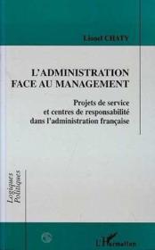 Administration Face Au Man Gement. Projets De Service - Couverture - Format classique