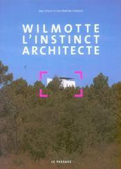 Wilmotte, L'Instinct Architecte - Intérieur - Format classique