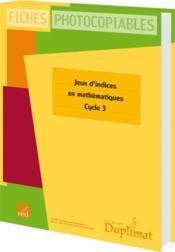 Duplimat ; Cycle 3 ; Jeux D'Indices En Mathématiques - Couverture - Format classique