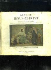 La Vie De Jesus Christ. - Couverture - Format classique