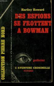 Des Espions Se Frottent A Bowman. Collection L'Aventure Criminelle N° 70 - Couverture - Format classique