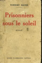 Prisonniers Sous Le Soleil. - Couverture - Format classique