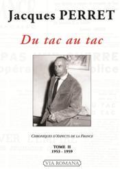 Du tac au tac ; chroniques d'aspects de la France t.2 ; 1953-1959 - Couverture - Format classique