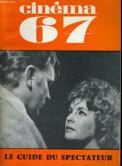 Cinema 67 N° 114 - La Bataille Du Nouveau Cinema - Tours 67 - Cinema De Nice - Couverture - Format classique