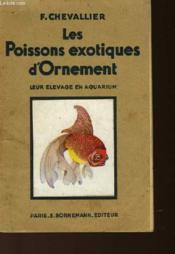 Les Poissons Exotiques D'Ornement - Leur Elevage En Aquarium - Couverture - Format classique