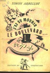J'Ai Vu Mourir Le Boulevard - Couverture - Format classique