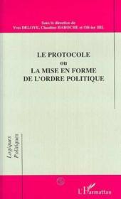 Le protocole ou la mise en forme de l'ordre polique - Couverture - Format classique