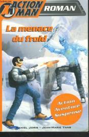 Action Man ; La Menace Du Froid - Couverture - Format classique
