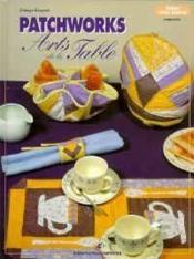 Patchworks Arts De La Table - Couverture - Format classique