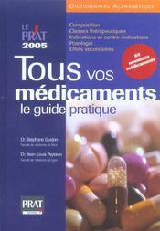 Tous Vos Medicaments : Le Guide Pratique  - Stephane Guidon - Jean-Louis Peytavin