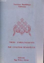 Trois Enseignements Par Gyaltsab Rinpotche - Couverture - Format classique