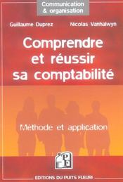 Vente  Comprendre et reussir sa comptabilite. methode et application  - Duprez Guillaum - Guillaume Duprez