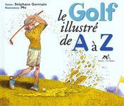 Le Golf Illustre De A A Z - Intérieur - Format classique