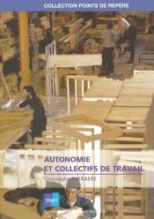 Autonomie Et Collectifs De Travail - Couverture - Format classique