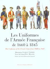 Les uniformes de l'armee francaise de 1660 a 1845 - Intérieur - Format classique