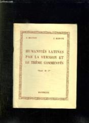 Humanites Latines. Versions Et Themes Latins Commentes. Classe De Premiere. - Couverture - Format classique