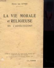 La Vie Morale Et Religieuse De L'Adolescent - Couverture - Format classique