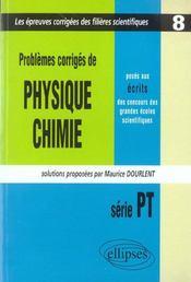 Problemes Corriges De Physique Chimie Concours Scientifiques Tome 8 2001-2002 Serie Pt - Intérieur - Format classique