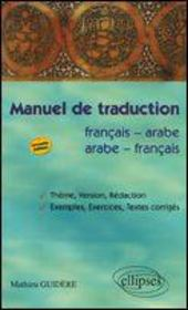 Manuel De Traduction Francais Arabe Francais Theme Version Redaction 2e Edition - Intérieur - Format classique