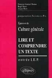 Lire Et Comprendre Un Texte Entree I.E.P Epreuve De Culture Generale Preparation Sciences Po - Intérieur - Format classique
