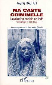 Ma Caste Criminelle ; L'Exclusion Sociale En Inde - Intérieur - Format classique
