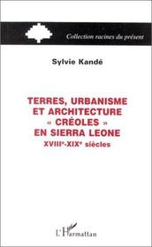 Terres, urbanisme et architecture créoles en sierra leone, xviii-xix siècles - Intérieur - Format classique