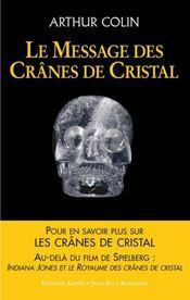 Le message des crânes de cristal ; les nouveaux codes secrets - Intérieur - Format classique