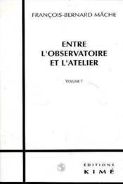 Entre L'Observatoire Et L'Atelier 1 - Couverture - Format classique
