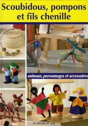 Scoubidous, pompons et fils chenille ; animaux, personnages et accessoires - Intérieur - Format classique