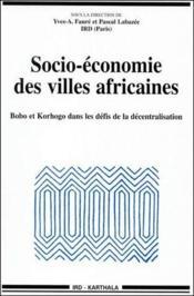 Socio-economie des villes africaines ; Bobo et Korhogo dans les defis de la decentralisation - Couverture - Format classique