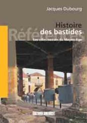 Histoire des bastides, villes neuves m-a - Couverture - Format classique