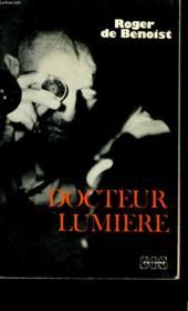 Docteur Lumiere. Quarante Ans Au Service De L'Homme En Haute Volta. - Couverture - Format classique