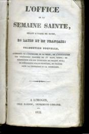 L'Office De La Semaine Sainte, Selon L'Usage De Rome, En Latin Et En Francais - Couverture - Format classique