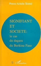 Signifiant Et Societe : Le Cas Du Dagara Du Burkina-Faso - Intérieur - Format classique