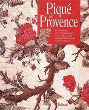 Piqué de Provence ; couvertures et jupons imprimés de la collection André-Jean Cabanel XVIIIe-VIXe siècles - Couverture - Format classique