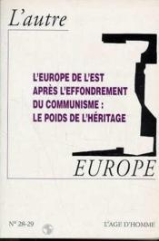 L'Europe De L'Est Apres L'Effrondrement Du Communisme : Le Poids De L'Heritage - Couverture - Format classique