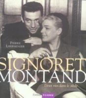 Signoret, montand ; deux vies dans le siècle - Couverture - Format classique