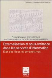 Externalisation et sous-traitance dans les services d'information ; état des lieux et perspectives - Couverture - Format classique