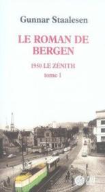 Le roman de bergen, 1950 le zénith t.1 - Couverture - Format classique