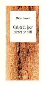 Cahier Du Jour Carnet De Nuit Suivi De Saisir La Saison - Couverture - Format classique