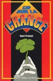 Cap Sur La Chance - Couverture - Format classique