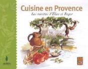 Carnet cuisine en Provence ; les recettes d'Elise et Roger - Couverture - Format classique