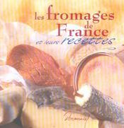 Les fromages de france et leurs recettes - Intérieur - Format classique