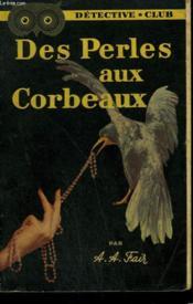 Des Perles Aux Corbeaux. Collection Detective Club N° 47 - Couverture - Format classique