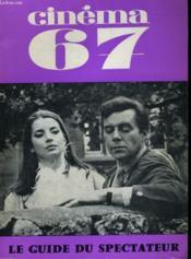 Cinema 67 N° 117 - Renoir A Coeur Ouvert - Festivals: Cannes, Hyeres, Oberhausen - Couverture - Format classique