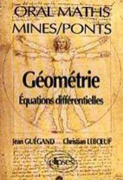 Oral De Mathematiques Mines/Ponts Geometrie Equations Differentielles - Intérieur - Format classique