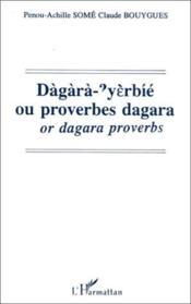 Dagara-?yerbíé ou proverbes dagara or dagara proverbs - Couverture - Format classique